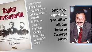 Cengiz Çay Ermenilerin yok etmeye çalıştığı kitabı Türkçe'ye çevirdi