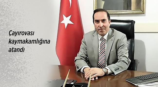 Mustafa Hotman Çayırovası kaymakamlığına atandı