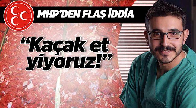 MHP'den kaçak et iddiası