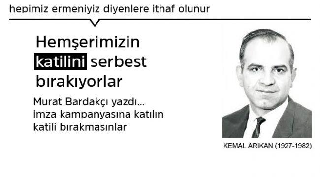 Kemal Arıkan'ın katilini serbest bırakıyorlar