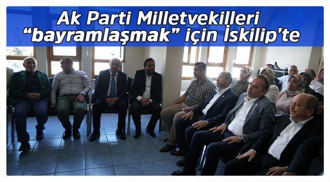 Ak Parti Çorum milletvekilleri İskilip'e geldi