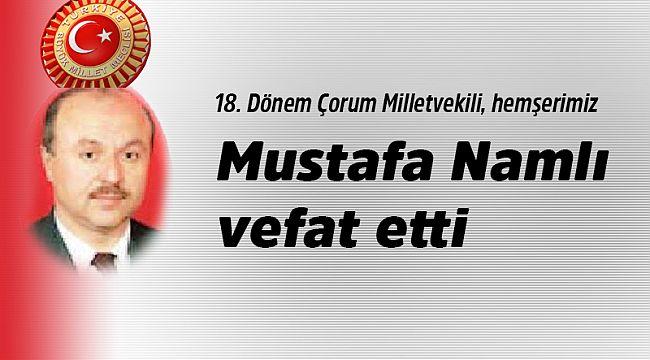 Eski milletvekili Mustafa Namlı vefat etti