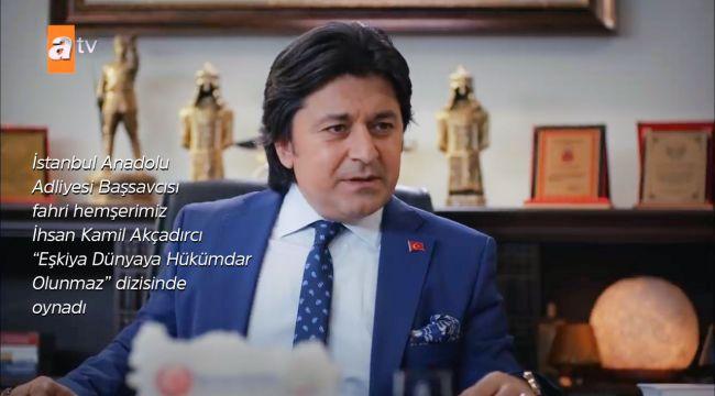 İskilip'in fahri hemşerisi Başsavcı İhsan Kamil Akçadırcı ünlü dizide oynadı