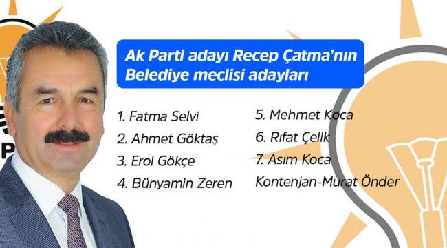 İşte Recep Çatma'nın belediye meclis adayları