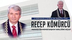 Hemşerimiz Recep Kömürcü Anayasa Mahkemesi Başkanvekili oldu