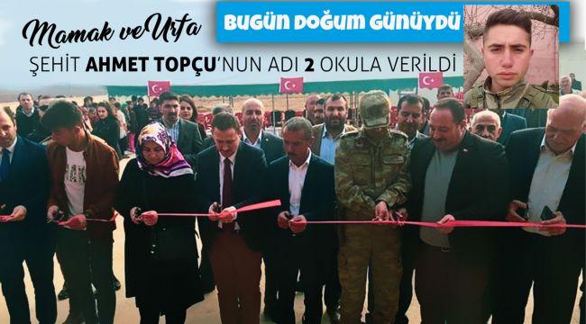 Şehit Ahmet Topçu'nun adı 2 okula verildi