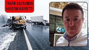 Kazada hayatını kaybeden Erkan Temel İskilip'te görev yapmıştı