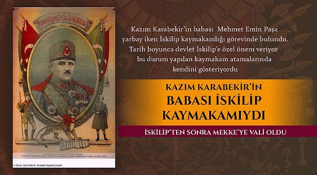 Kazım Karabekir'in babası İskilip kaymakamıydı