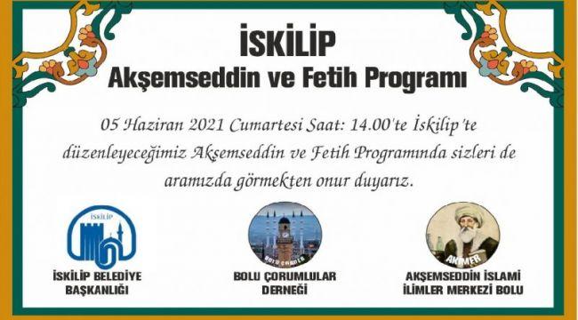 İskilip Akşemseddin fetih ve panel programı netleşti